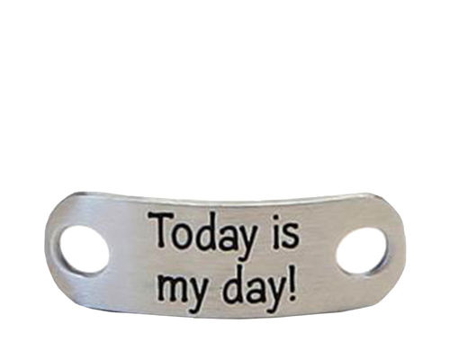 "Shoe Tag Spruch ""Today is my day"" - silber matt"
